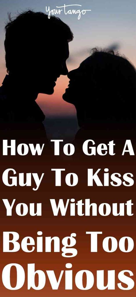 how to get a kiss from a guy