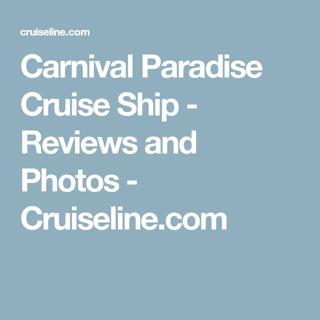 Carnival Paradise Cruise Ship - Reviews and Photos - Cruiseline.com