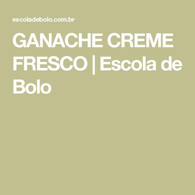 GANACHE CREME FRESCO | Escola de Bolo