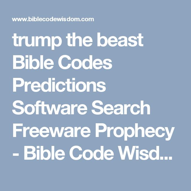 trump the beast Bible Codes Predictions Software Search Freeware Prophecy - Bible Code Wisdom