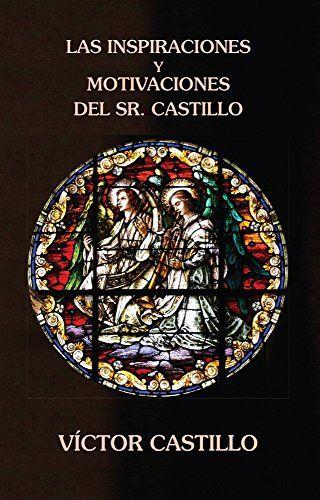 Las inspiraciones y motivaciones del Sr. Castillo (Spanis... https://www.amazon.com/dp/B00ZTKY8TK/ref=cm_sw_r_pi_dp_x_ykaczbCH5X7RH