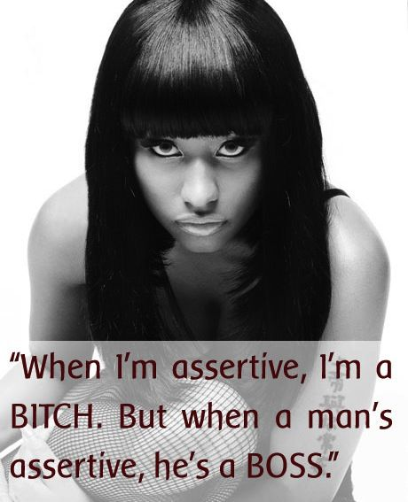 I will ALWAYS be assertive and make sure I am ALWAYS in the best position FOR ME if that makes me a bitch, so be it