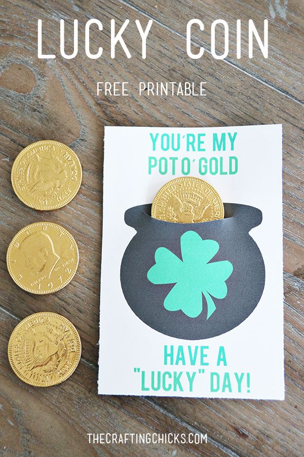 "Surprise friends and family with a lucky little note. The Crafting Chicks share their ""You're My Pot O'Gold"" printables. Print them, cut them out and add a lucky chocolate coin for good measure."