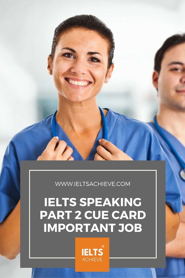 Practice with sample cue cards for the IELTS Speaking Test part 2. You can read a sample question, answers and feedback on the topic -  A Job That Is Considered Important In Your Country.