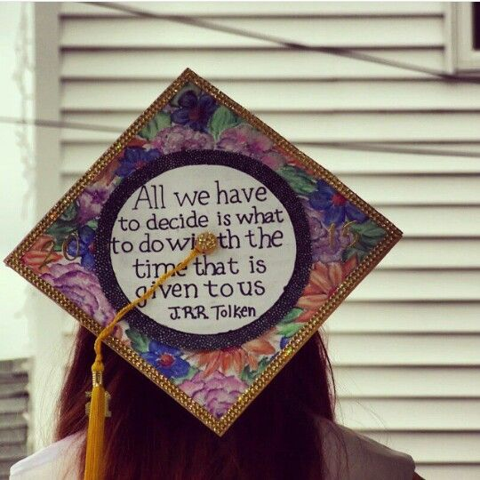 My graduation cap! Lord of the rings quote and hand drawn flowers by courtney…