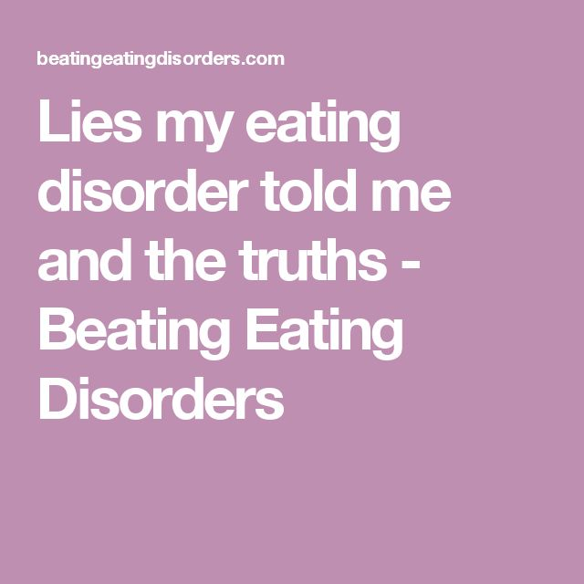 Lies my eating disorder told me and the truths - Beating Eating Disorders