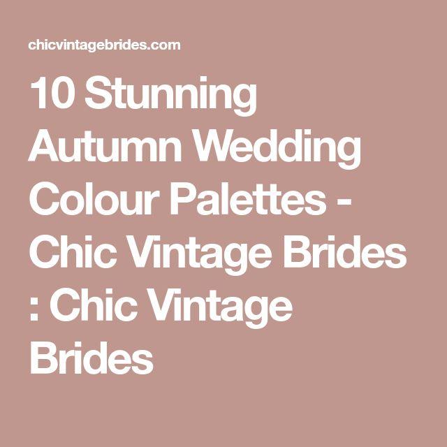 10 Stunning Autumn Wedding Colour Palettes - Chic Vintage Brides : Chic Vintage Brides