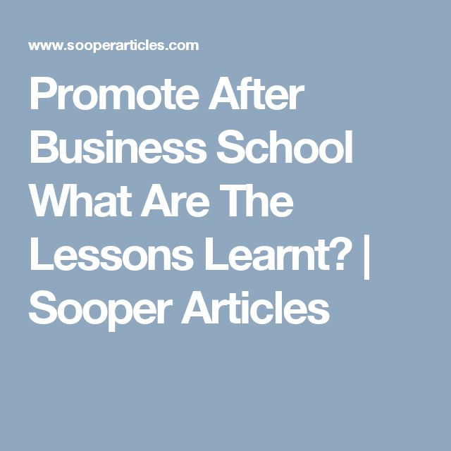 Promote After Business School What Are The Lessons Learnt? | Sooper Articles
