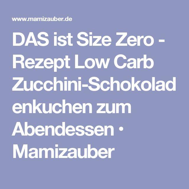 DAS ist Size Zero - Rezept Low Carb Zucchini-Schokoladenkuchen zum Abendessen • Mamizauber