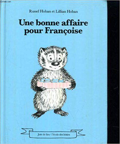Amazon.fr - Une bonne affaire pour francoise - RUSSEL HOBAN et LILLIAN HOBAN - Livres