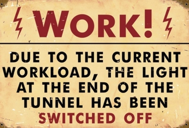 Work Overload | Make Work Fun | Pinterest | Funny signs ...