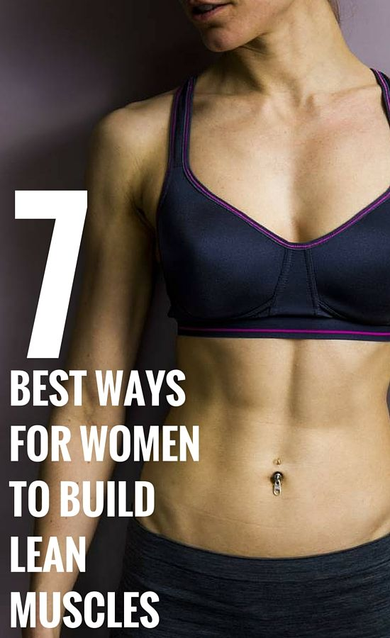 7 best ways for women to build lean and sexy muscles.