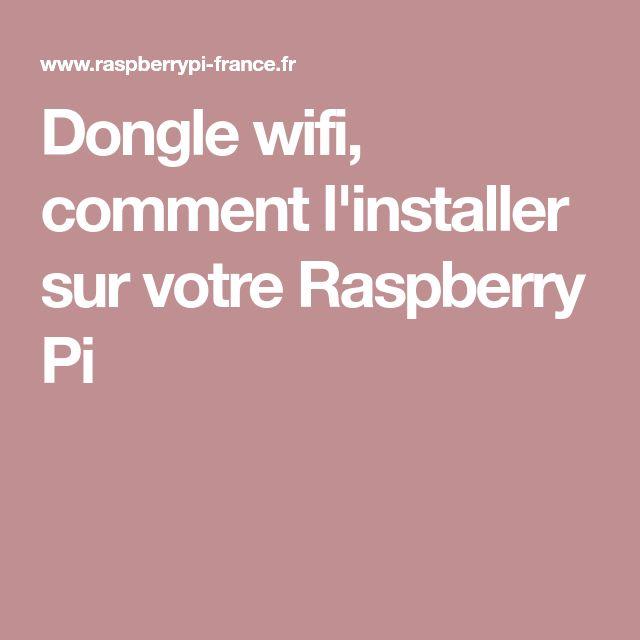 Dongle wifi, comment l'installer sur votre Raspberry Pi