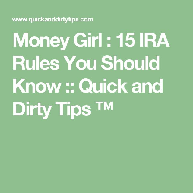 Money Girl : 15 IRA Rules You Should Know :: Quick and Dirty Tips ™