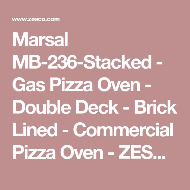 Marsal MB-236-Stacked - Gas Pizza Oven - Double Deck - Brick Lined - Commercial Pizza Oven - ZESCO.com