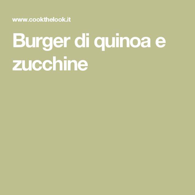 Burger di quinoa e zucchine