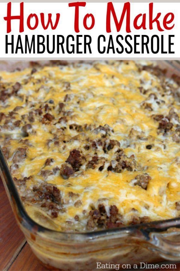 How To Make Hamburger Casserole Easy Recipe Eating On A Dime Recipe How To Make Hamburgers Ground Beef And Potatoes Easy Casserole Recipes