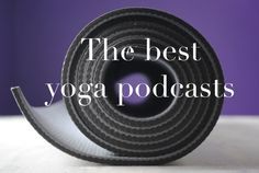 I've been doing yoga podcasts for a while now, and I love them. Here are the best yoga podcasts for travel and home practice.
