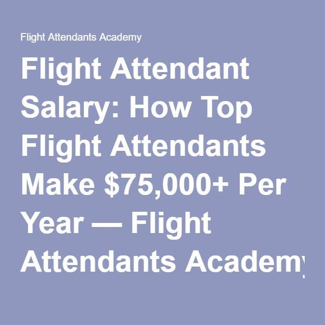 Flight Attendant Salary: How Top Flight Attendants Make $75,000+ Per Year — Flight Attendants Academy