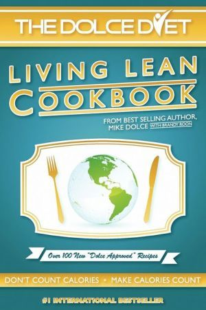 I want it!!  The Dolce Diet LIVING LEAN COOKBOOK