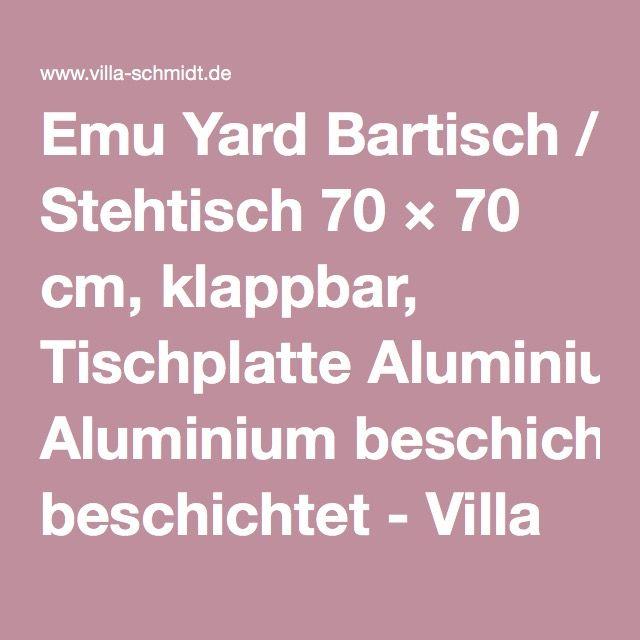 Emu Yard Bartisch / Stehtisch 70 × 70 cm, klappbar, Tischplatte Aluminium beschichtet - Villa Schmidt Hamburg