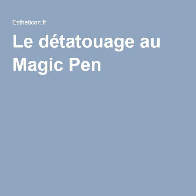 Le détatouage au Magic Pen