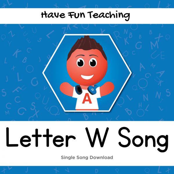 Alphabet Letter W Song Download - Have Fun Teaching