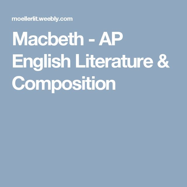 best macbeth images bedding english class and  macbeth ap english literature composition