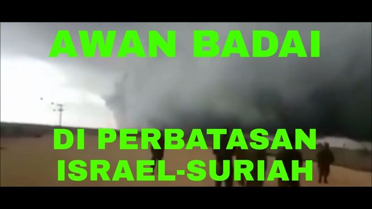 Awan Badai Berhenti di Atas Perbatasan Israel-Suriah Pertanda apa ini ?