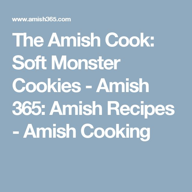 The Amish Cook: Soft Monster Cookies - Amish 365: Amish Recipes - Amish Cooking