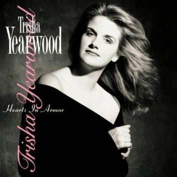 Hearts in Armor, by Trisha Yearwood (1992) | Still have my Dad's copy that I've been listening to since the age of 5