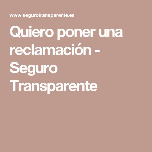 Quiero poner una reclamación - Seguro Transparente