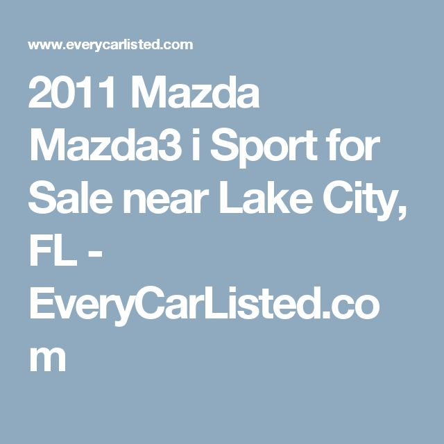 2011 Mazda Mazda3 i Sport for Sale near Lake City, FL - EveryCarListed.com