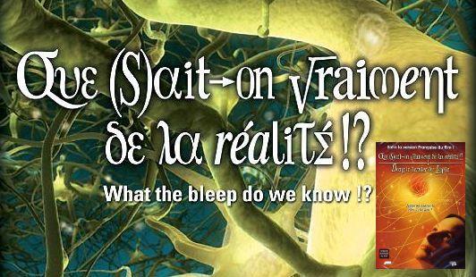 Que sait-on vraiment de la Réalité ?!