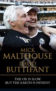 'The Ox is Slow but the Earth is Patient' by Mick Malthouse and David Buttifant #July2012 #NonFiction #Autobiography #BFormat #Collingwood