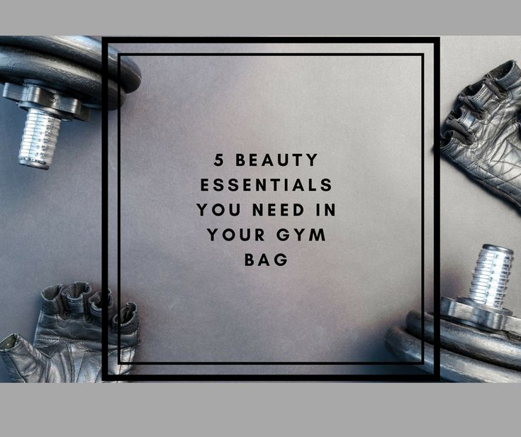 Find out what beauty essentials you'll need to bring with you to the gym. From deodorant to dry shampoo, check out what should be in your gym bag.