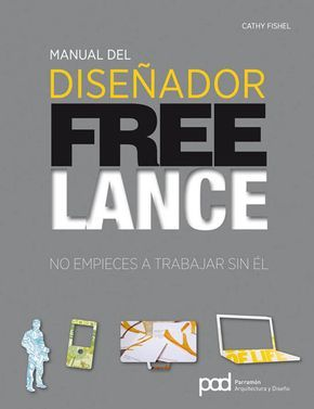 Manual del Diseñador Freelance. Catharine Fishel. Graphic Book