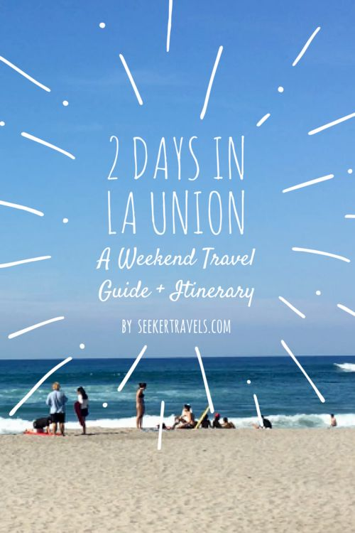 2 Days in La Union: A Weekend Travel Guide and Itinerary | SEEKER