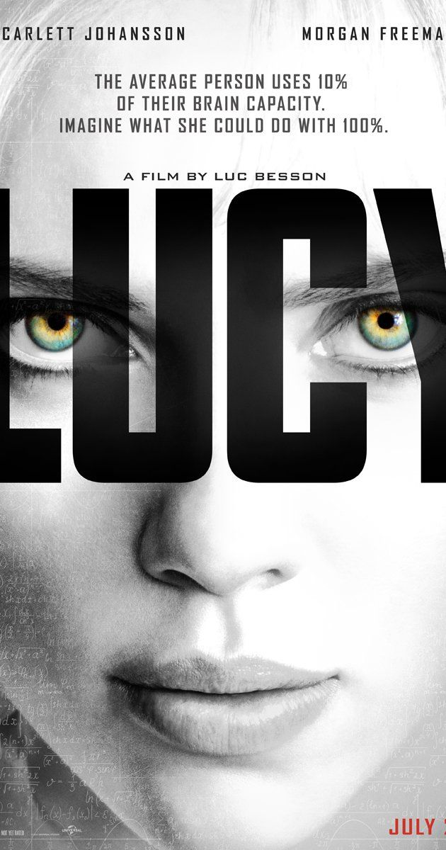 Lucy (2014): A woman, accidentally caught in a dark deal, turns the tables on her captors and transforms into a merciless warrior evolved beyond human logic.