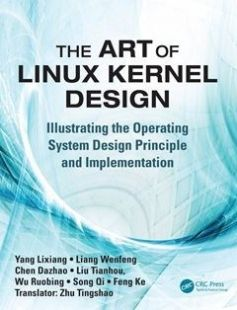 The Art of Linux Kernel Design: Illustrating the Operating System Design Principle and Implementation 1st Edition free download by Lixiang Yang ISBN: 9781466518032 with BooksBob. Fast and free eBooks download.  The post The Art of Linux Kernel Design: Illustrating the Operating System Design Principle and Implementation 1st Edition Free Download appeared first on Booksbob.com.