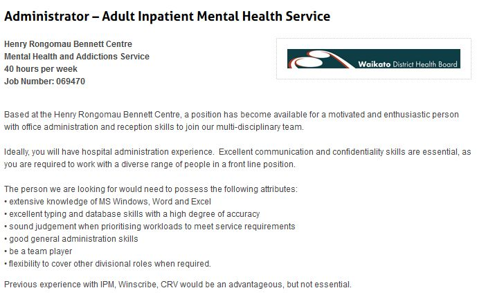 Administrator – Adult Inpatient Mental Health Service  Henry Rongomau Bennett Centre Mental Health and Addictions Service 40 hours per week Job Number: 069470