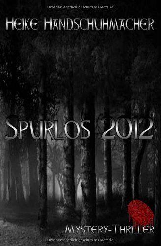 Spurlos 2012 von Heike Handschuhmacher http://www.amazon.de/dp/3000446672/ref=cm_sw_r_pi_dp_650Ywb0CVSBKR