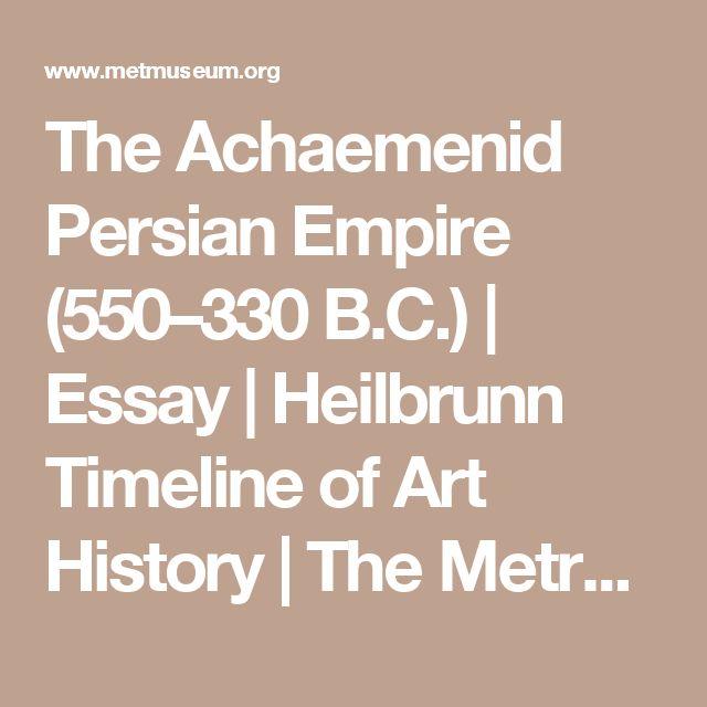 The Achaemenid Persian Empire (550–330 B.C.) | Essay | Heilbrunn Timeline of Art History | The Metropolitan Museum of Art