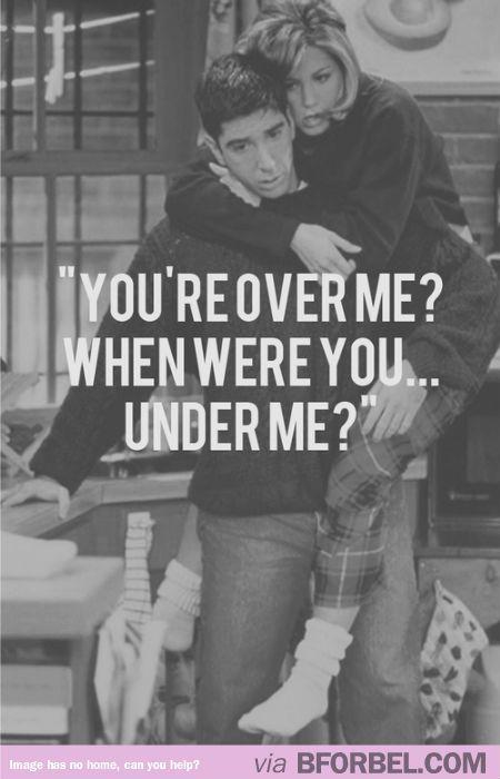 """When were you under me?"""