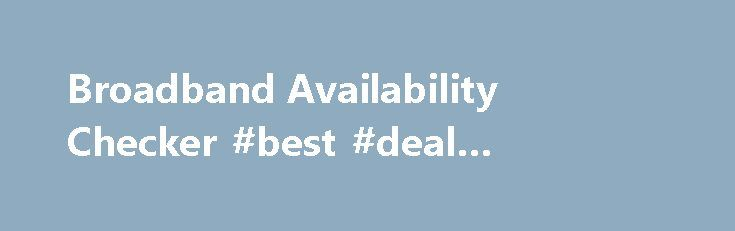 Broadband Availability Checker #best #deal #broadband #only http://broadband.remmont.com/broadband-availability-checker-best-deal-broadband-only/  #broadband checker # Broadband Availability Checker Broadband Availability Checker Did you know. Both BT and Sky have the rights to show live Premier League matches until 2017. Sky has the bulk of the matches with 168 games and BT have the remaining 48 matches. Click to read more. This season, BT Sport has secured live Champions League and Europa…
