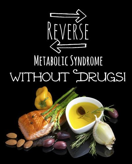 Metabolic syndrome, categorized by obesity, diabetes, & high cholesterol, can be reversed naturally. No drugs!  Plus, the 3 top foods to get you started on your path to better health.