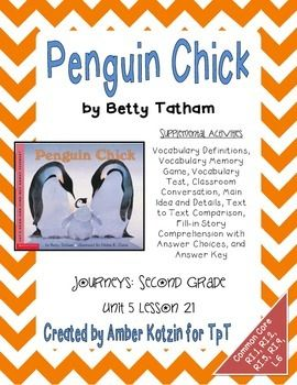 Penguin Chick Supplemental Activities 2nd Grade Journeys Unit 5, Lesson 21. Vocabulary practice, test, graphic organizers, and comprehension test!