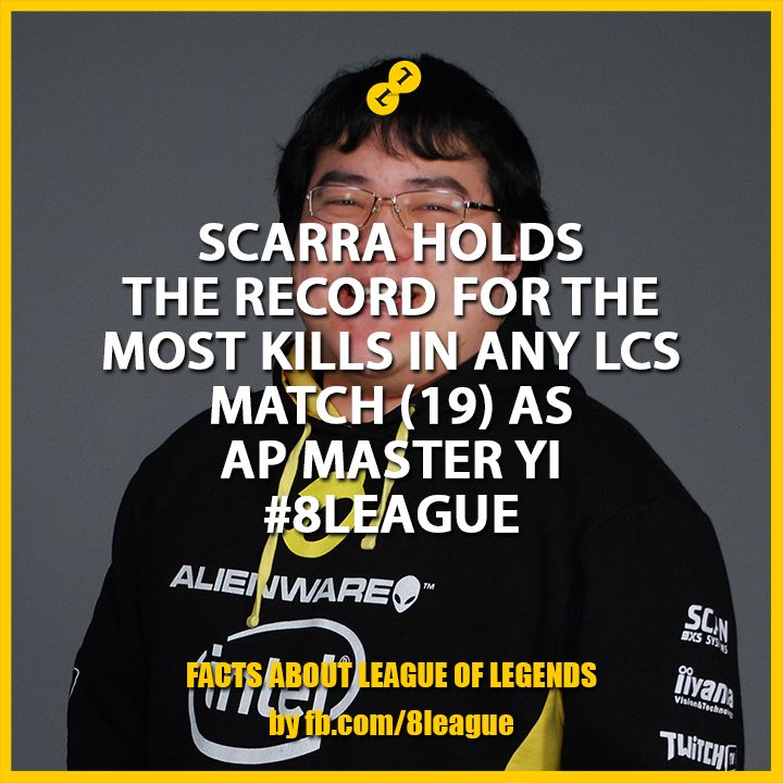 Scarra Holds the record for the most kills in any LCS match 19 with AP Master Yi #8League http://fb.8league.com #LeagueOfLegends
