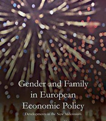 Gender And Family In European Economic Policy: Developments In The New Millennium PDF