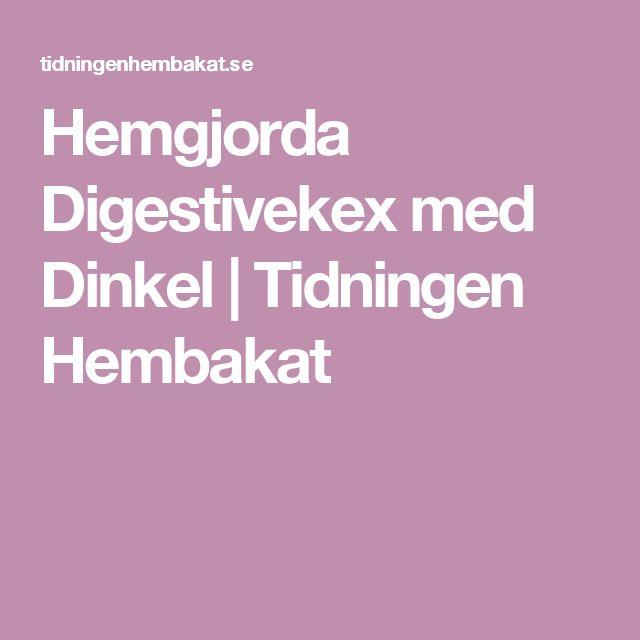 Hemgjorda Digestivekex med Dinkel | Tidningen Hembakat